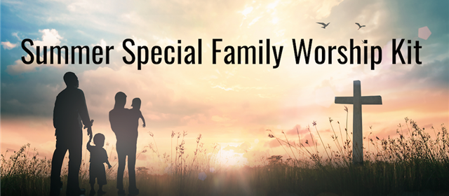 Summer Special Family Worship Kit!